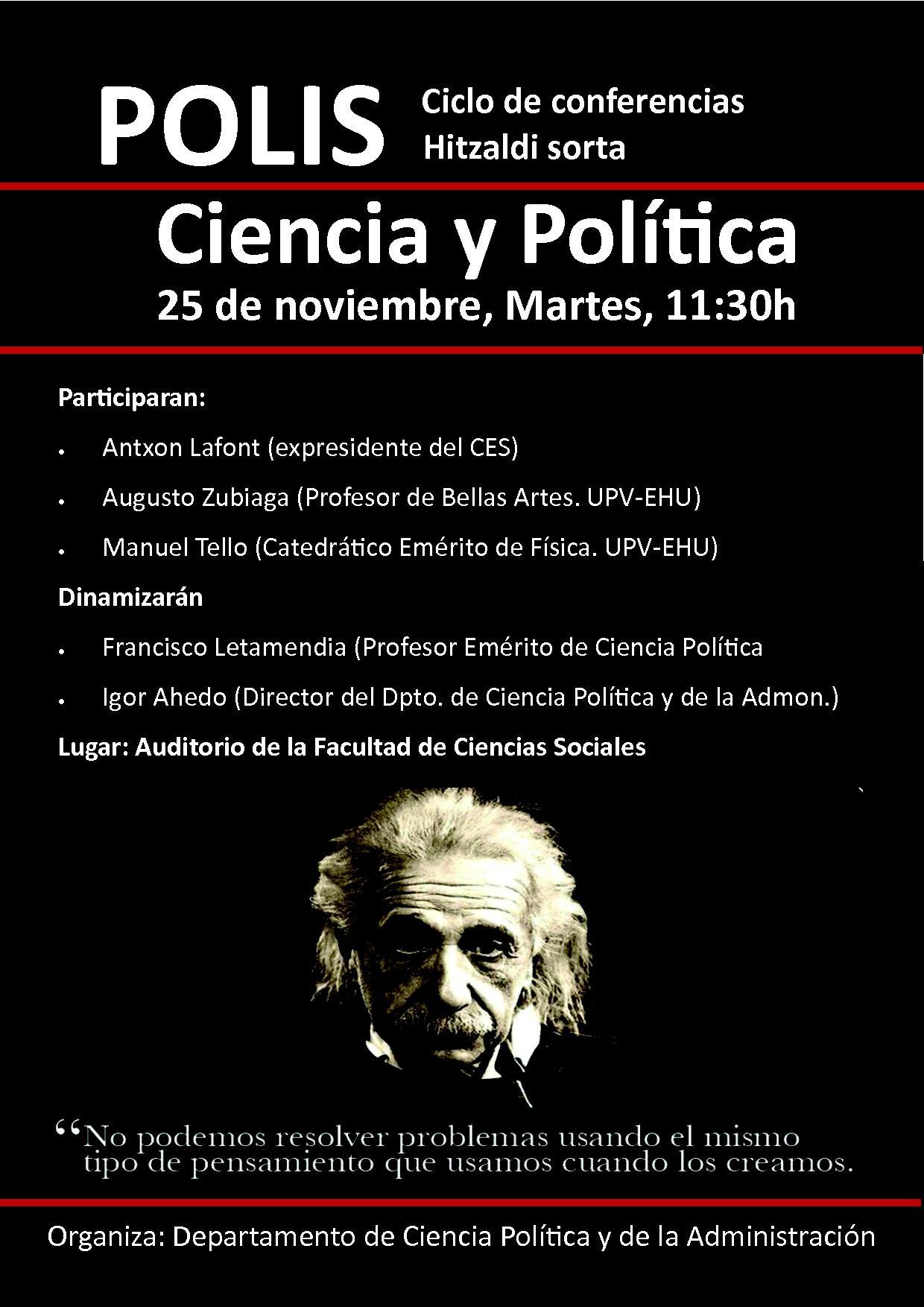 Ciclo de conferencias Hitzaldi sorta Ciencia y Política 25 de noviembre 2014, Martes, 11:30h Organiza: Departamento de Ciencia Política y de la Administración EHU AUGUSTO ZUBIAGA POLIS